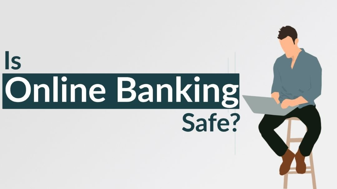 Is Online Banking Safe